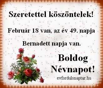 Február 18 - Bernadett névnap