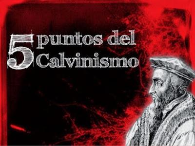 Los Cinco Puntos del Calvinismo