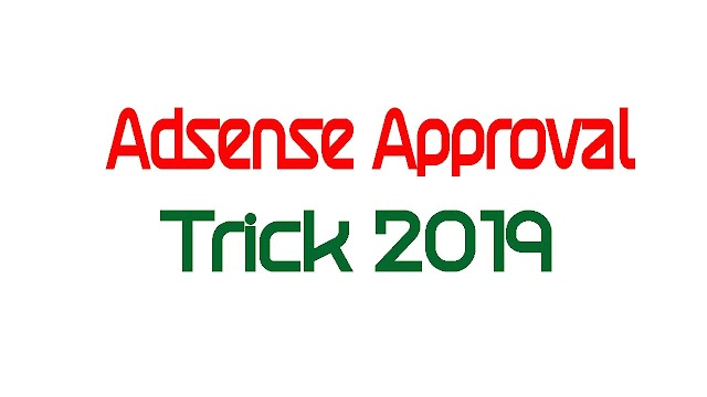 Adsense approval trick 2019 for Beginners