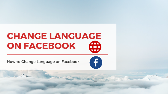 How Can I Change Language In Facebook<br/>