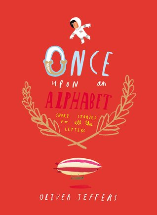 Once Upon an Alphabet: Short Stories for all the Letters by Oliver Jeffers gets 4.5 stars.  Fabulously funny edgy and objectionable/off color kind of alphabet book that publishers say is best for Preschool-Kindergarten.  I say 5th-7th grade (boys especially) will love this book, and I'd say no younger than 4th grade should read this short stories collection book.  Fabulous pictures and stories. Alohamora Open a Book http://alohamoraopenabook.blogspot.com/