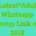 *Latest*Adult Whatsapp Group Link of 2018
