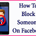 What Does It Mean to Block someone On Facebook