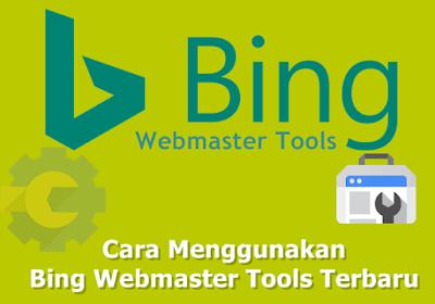 Cara Menggunakan Bing Webmaster Tools Terbaru