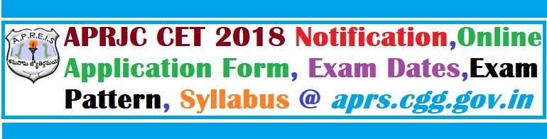 APRJC CET 2018 Notification,Online Application Form, Exam Dates,Exam Pattern, Syllabus @ aprs.cgg.gov.in