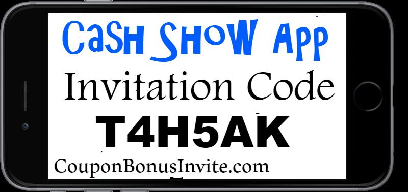 Cash Show App Invtiation Code 2019| Enter code T4H5AK for bonus