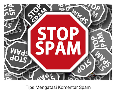 5 Tips Mengatasi Komentar Spam di Blog
