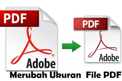 Cara Mudah Merubah Dan Memperkecil Ukuran PDF Dalam Hitungan Detik