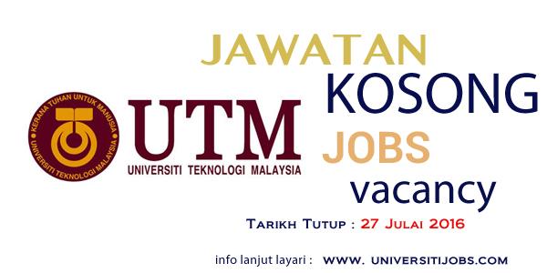Jawatan Kosong Universiti Teknologi Malaysia (UTM) Julai 2016