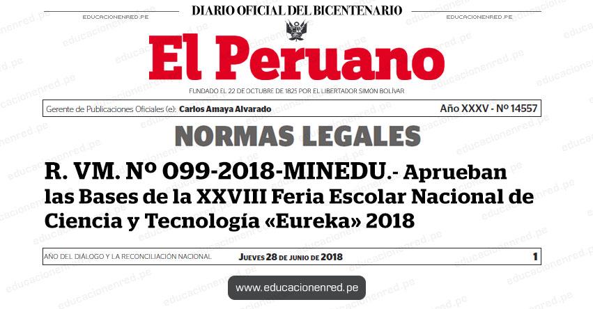 R. VM. Nº 099-2018-MINEDU - Aprueban las Bases de la XXVIII Feria Escolar Nacional de Ciencia y Tecnología «Eureka» 2018 - www.minedu.gob.pe