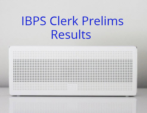 IBPS Clerk Preliminary Exam results