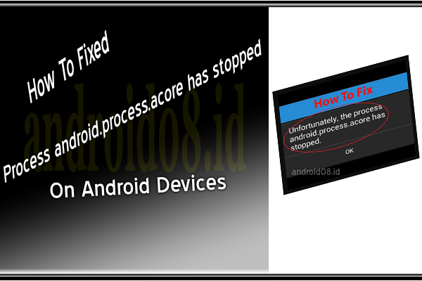 Memperbaiki Process android.process.acore has stopped
