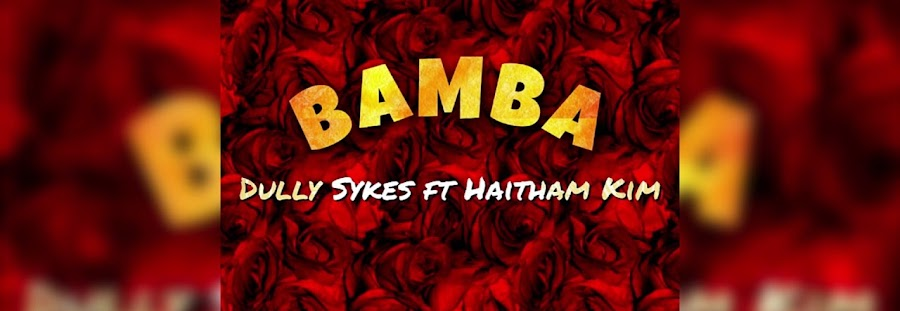 Download Dully sykes ft Haitham kim - Bamba