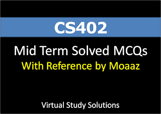 CS402 Midterm Solved MCQS With References By Moaaz