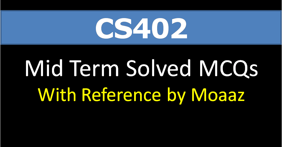 cs302 midterm solved papers Cs302 solved midterm past papers here we have cs302 - digital logic and design midterm past papers from 2005 to 2010 and midterm solved mcqs with reference.
