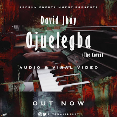 Redrun Act, David Jhay Drops 'Ojuelegba'