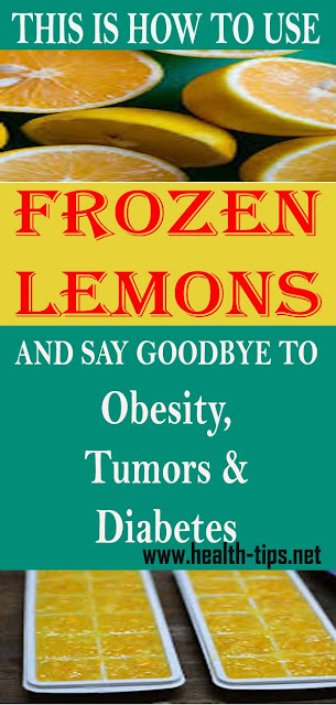This Is How To Use Frozen Lemons and Say Goodbye to Diabetes, Tumors, Obesity#NATURALREMEDIES