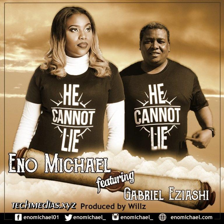 Download Eno Michael ft Gabriel Eziashi - He Cannot Lie Video, Mp3, Lyrics