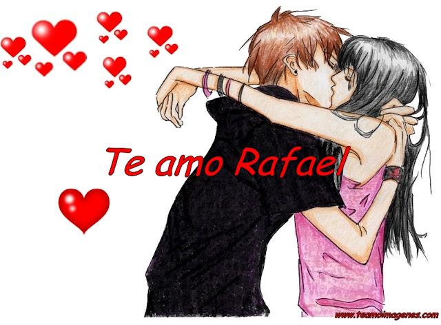 Te amo Rafael imágenes