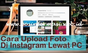cara upload foto di instagram lewat PC/Laptop