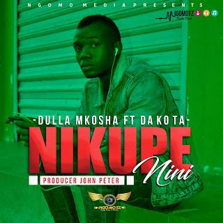 Dulla Mkosha Ft. Dakota - Nikupe Nini