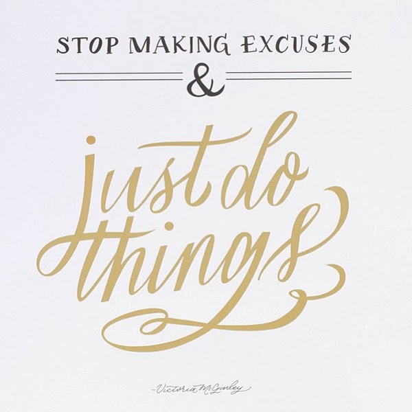 "Happiness is... inspiration from The Everygirl - ""Stop making excuses. Just do things"""