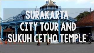surakarta city tour sukuh cetho temple
