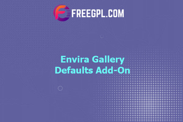 Envira Gallery Defaults Add-On Nulled Download Free