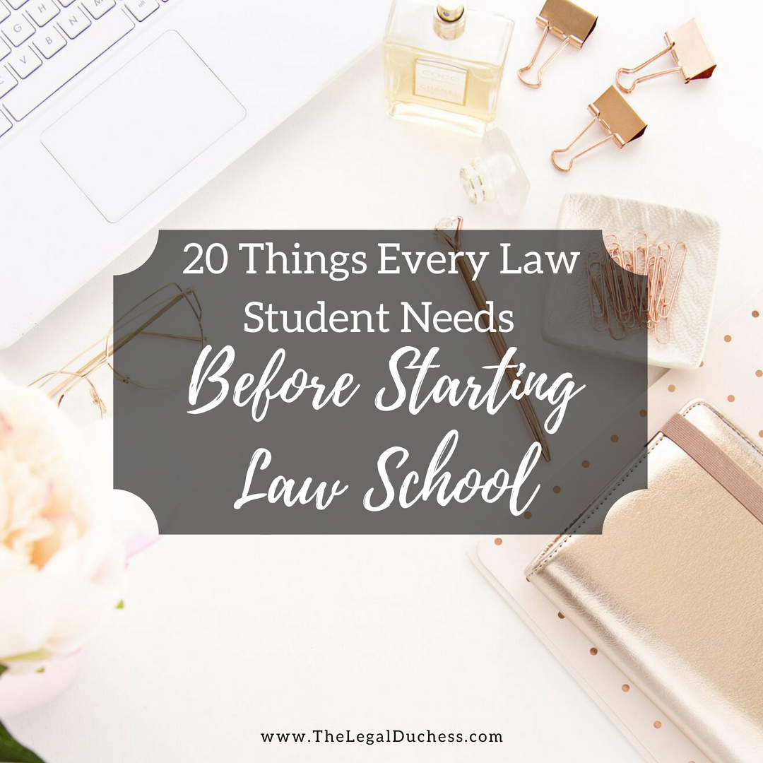 20 Things Every Law Student Needs Before Starting Law School - The ...