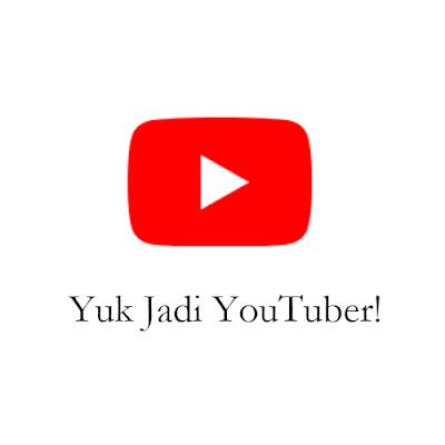 Yuk Jadi Youtuber\