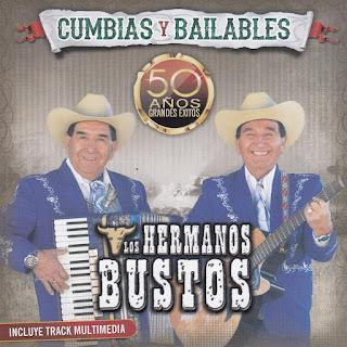 los hermanos bustos 50 años cumbias y corridos 2015
