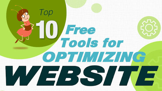 Top 10 Free Tools For Optimizing Website