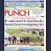 NAIJA NEWSPAPERS: TODAY'S THE PUNCH NEWSPAPER HEADLINES [13 OCTOBER, 2017].