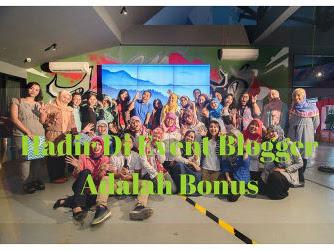 Hadir Di Event Blogger Adalah Bonus