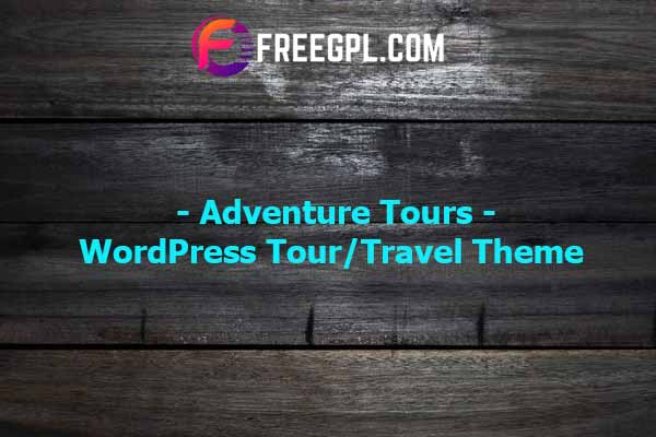 Adventure Tours 3.9.1 – WordPress Tour/Travel Theme Free Download