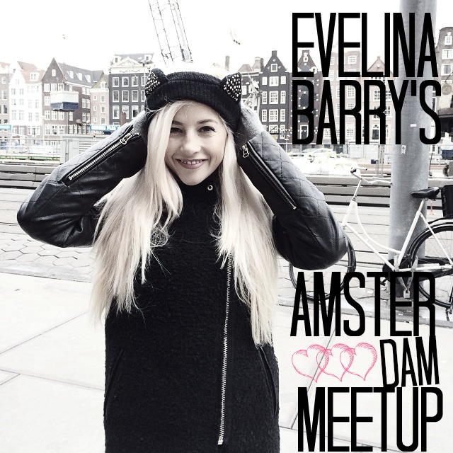 Fashion Blogger Youtube Guru Evelina Barry Amsterdam Meetup 2014