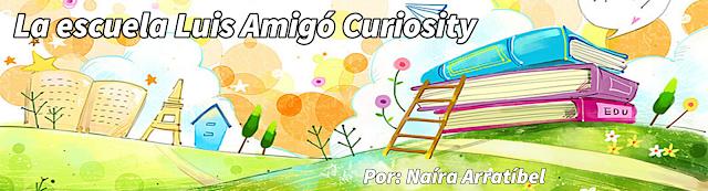 http://luisamigocuriosity.blogspot.com.es/2018/04/la-escuela-luis-amigo-curiosity.html