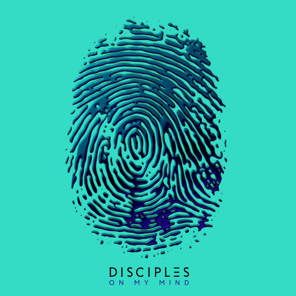Disciples - On My Mind - Single Cover