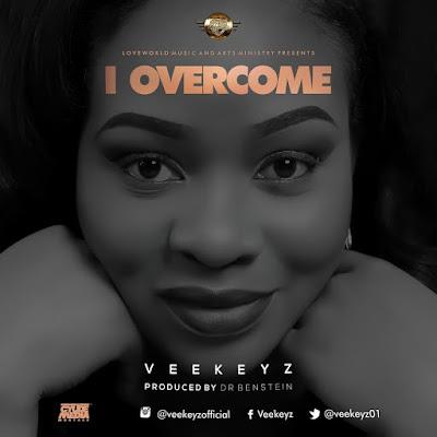 Music: I Overcome – Veekeyz