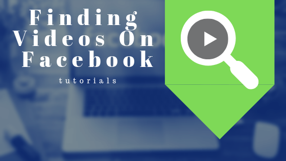 How To Find Videos On Facebook App<br/>