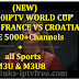 (NEW) FREE 10 IPTV WORLD CUP FINAL FRANCE VS CROATIA LIVE 5000+ Channels+ all Sports M3U & M3U8