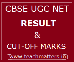 image : CBSE UGC NET Result & Cut-off Marks @ TeachMatters