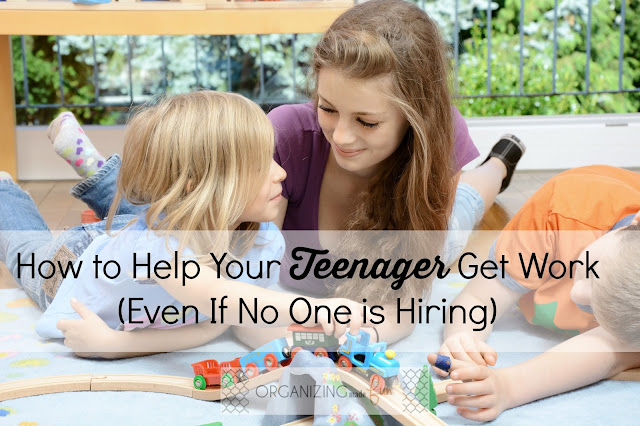 How to Help Your Teenager Get Work (Even If No One is Hiring) :: OrganizingMadeFun.com