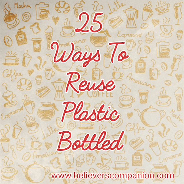 25 Brilliant ways to reuse plastic bottles