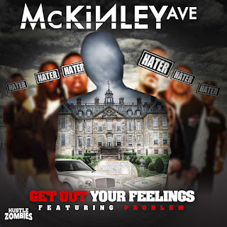 New Music: McKinley Ave – Get out your feelings Featuring Problem
