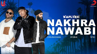 Nakhra Nawabi Song Lyrics