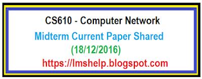 CS610 Midterm Current Paper