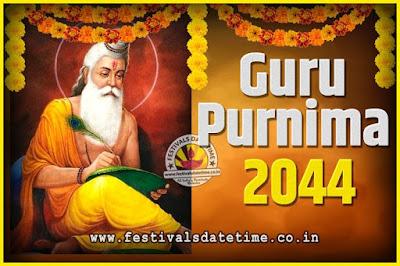 2044 Guru Purnima Pooja Date and Time, 2044 Guru Purnima Calendar