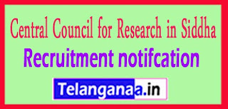CCRS Central Council for Research in Siddha Recruitment notifcation 2017 Last Date 20-06-2017