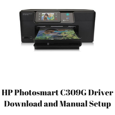 HP Photosmart C309G Driver Download and Manual Setup